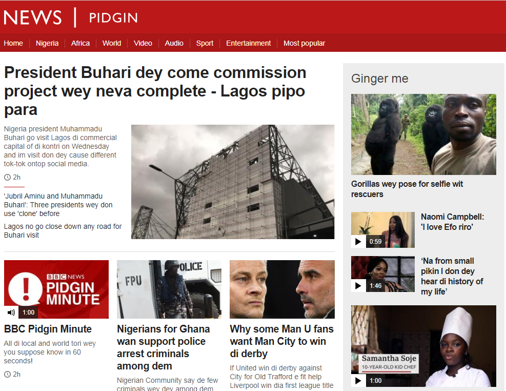 BBC Pidgin was launched by the BBC World Service in 2017.